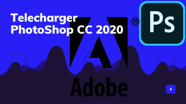 Telecharger PhotoShop CC 2020