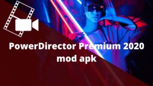 powerdirector 6.7.2 apk