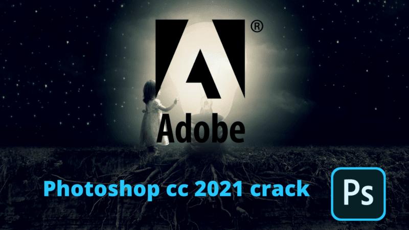 Telecharger PhotoShop cc  2021 crack preactiver