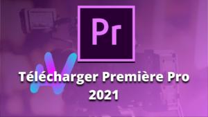 Telecharger Premiere Pro 2021