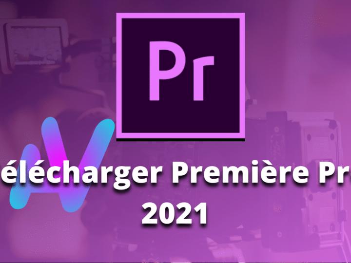 Télécharger Première Pro 2021 crack
