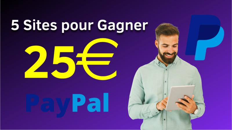 5 sites pour gagner 25€  d'argent paypal en 2021