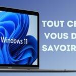 Windows 11: tout ce que vous devez savoir